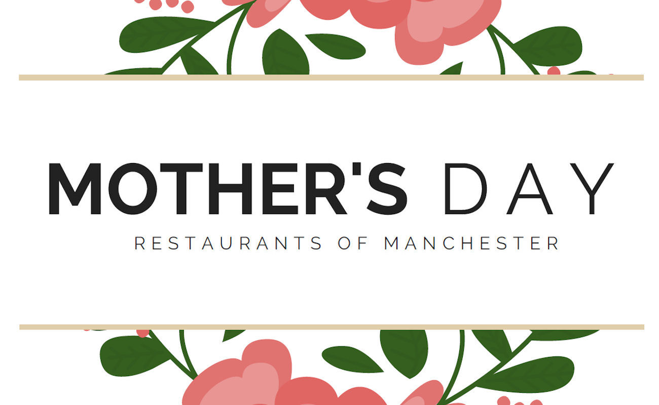 Restaurants of Manchester ~ Mother's Day